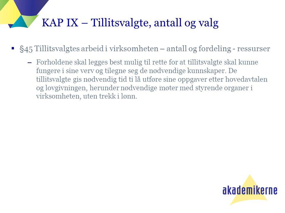 KAP IX – Tillitsvalgte, antall og valg