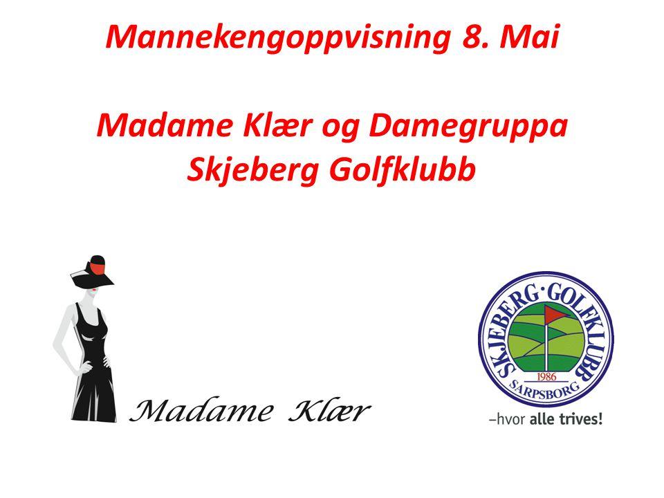 Mannekengoppvisning 8. Mai Madame Klær og Damegruppa Skjeberg Golfklubb