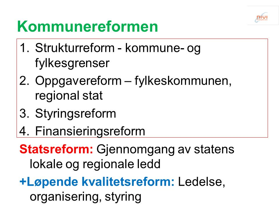 Kommunereformen Strukturreform - kommune- og fylkesgrenser