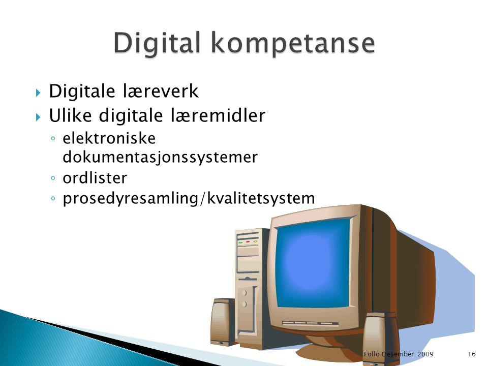 Digital kompetanse Digitale læreverk Ulike digitale læremidler