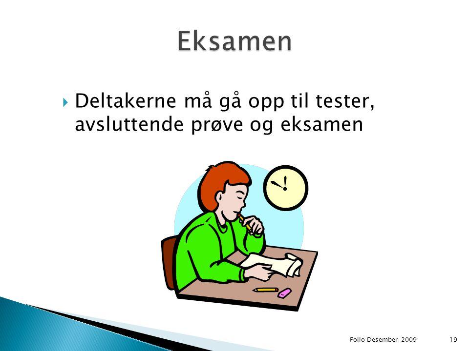 Eksamen Deltakerne må gå opp til tester, avsluttende prøve og eksamen