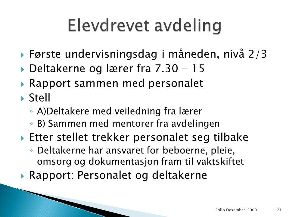 Elevdrevet avdeling Første undervisningsdag i måneden, nivå 2/3
