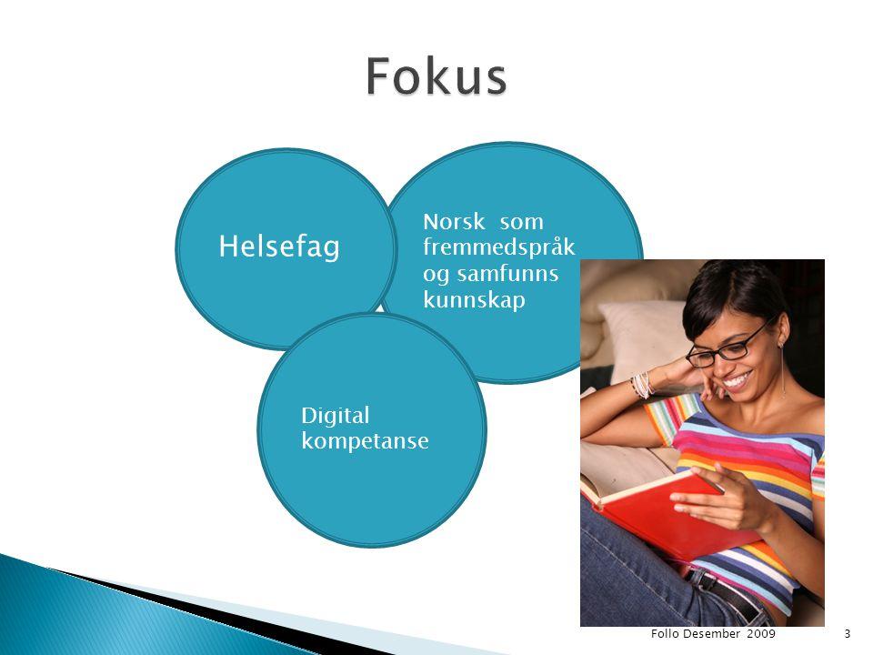 Fokus Helsefag Norsk som fremmedspråk og samfunns kunnskap