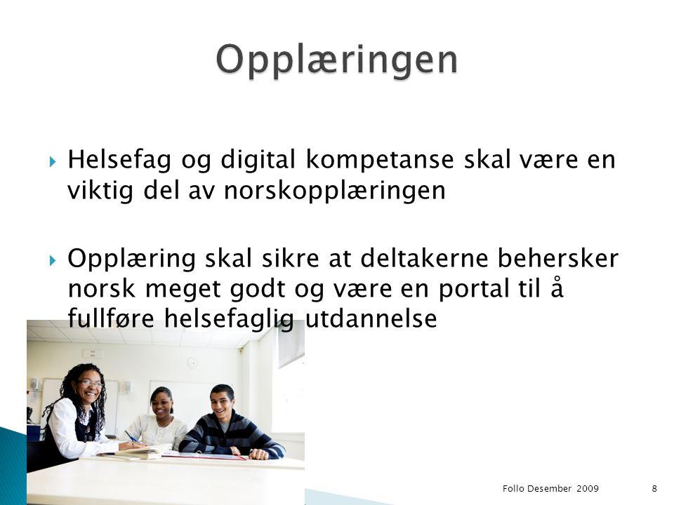 Opplæringen Helsefag og digital kompetanse skal være en viktig del av norskopplæringen.