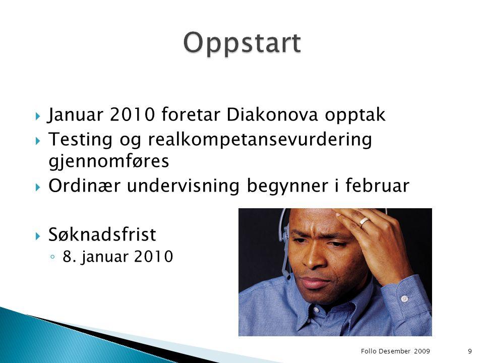 Oppstart Januar 2010 foretar Diakonova opptak