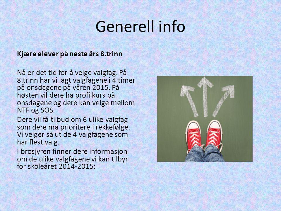 Generell info Kjære elever på neste års 8.trinn