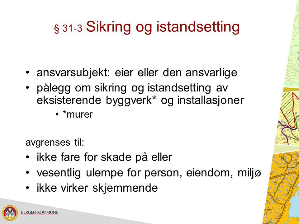 § 31-3 Sikring og istandsetting