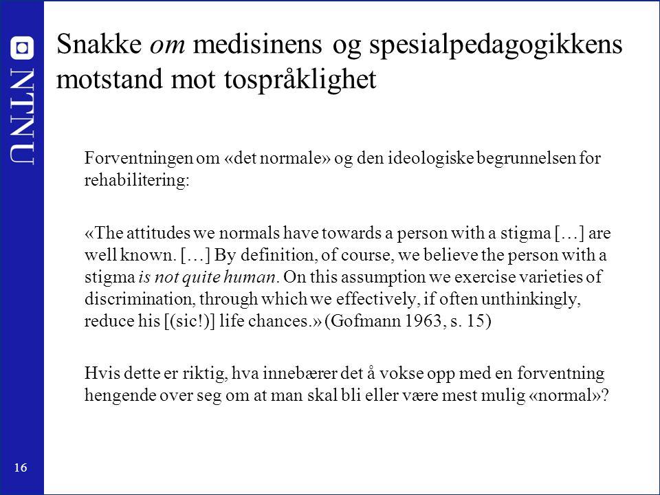Snakke om medisinens og spesialpedagogikkens motstand mot tospråklighet