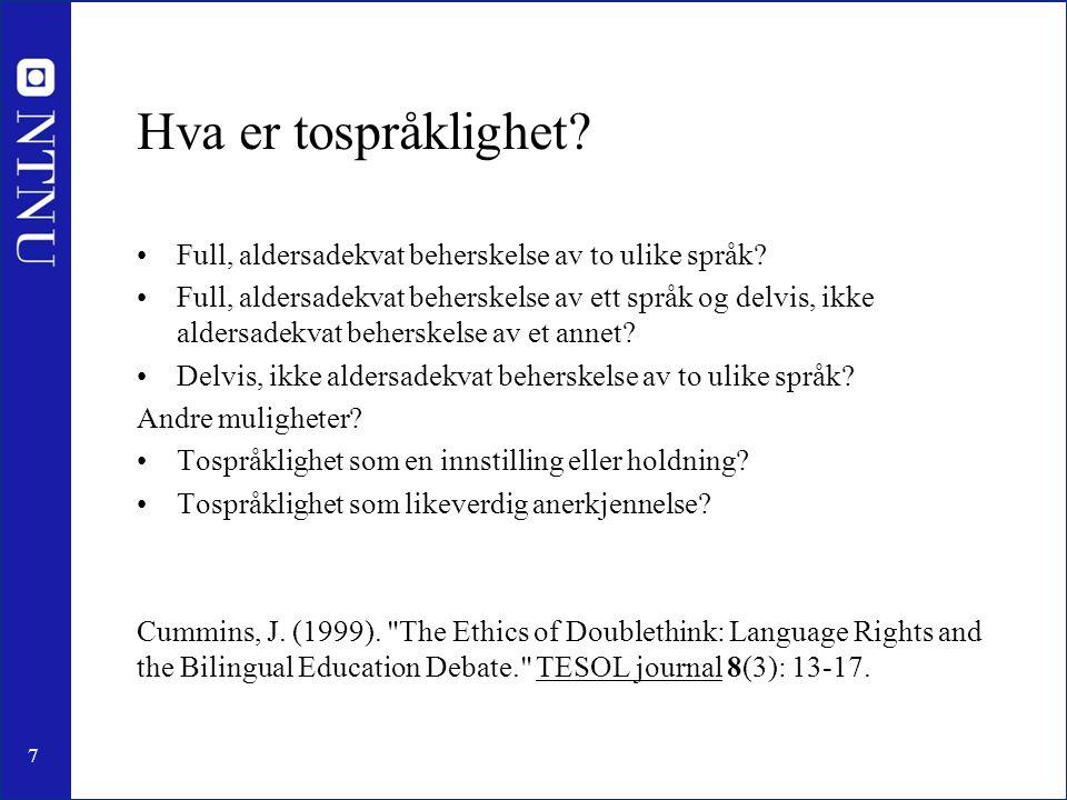 Hva er tospråklighet Full, aldersadekvat beherskelse av to ulike språk