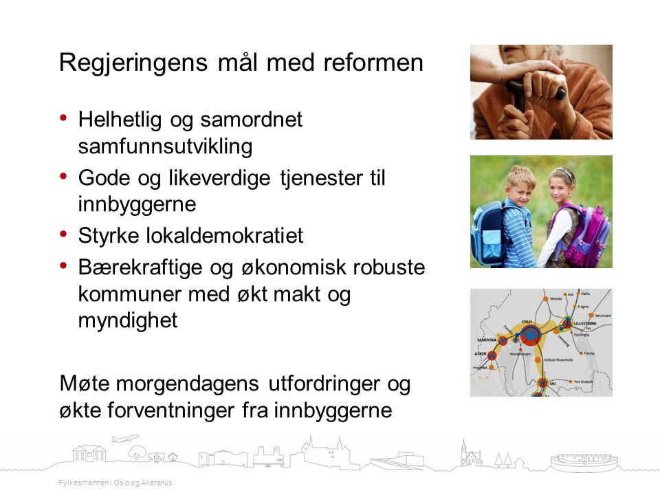 Regjeringens mål med reformen