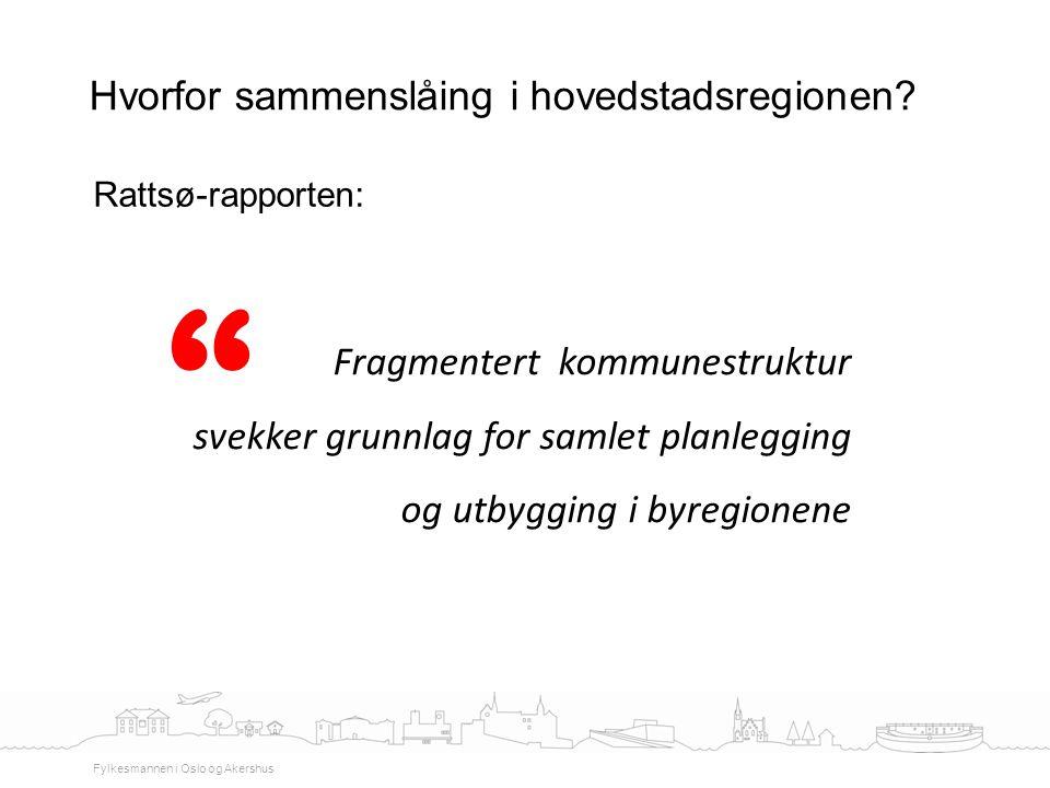 Hvorfor sammenslåing i hovedstadsregionen Rattsø-rapporten:
