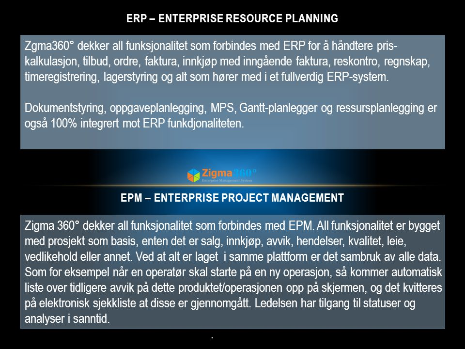 Erp – enterprise resource planning EPM – Enterprise Project management
