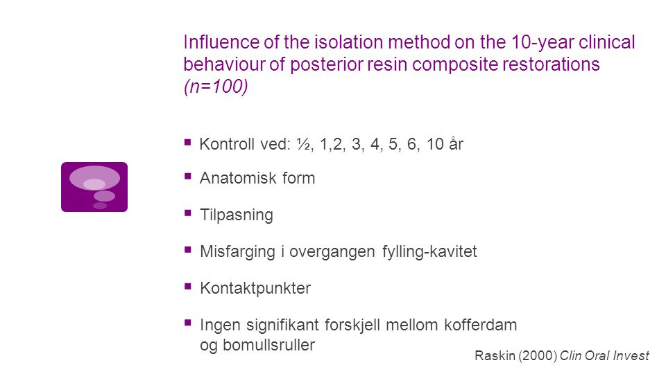 Influence of the isolation method on the 10-year clinical behaviour of posterior resin composite restorations (n=100)