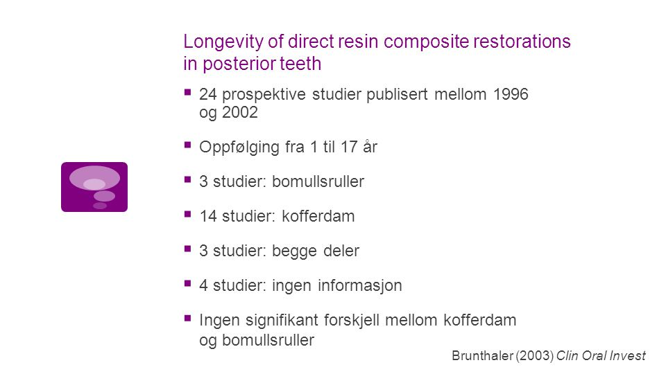 Longevity of direct resin composite restorations in posterior teeth