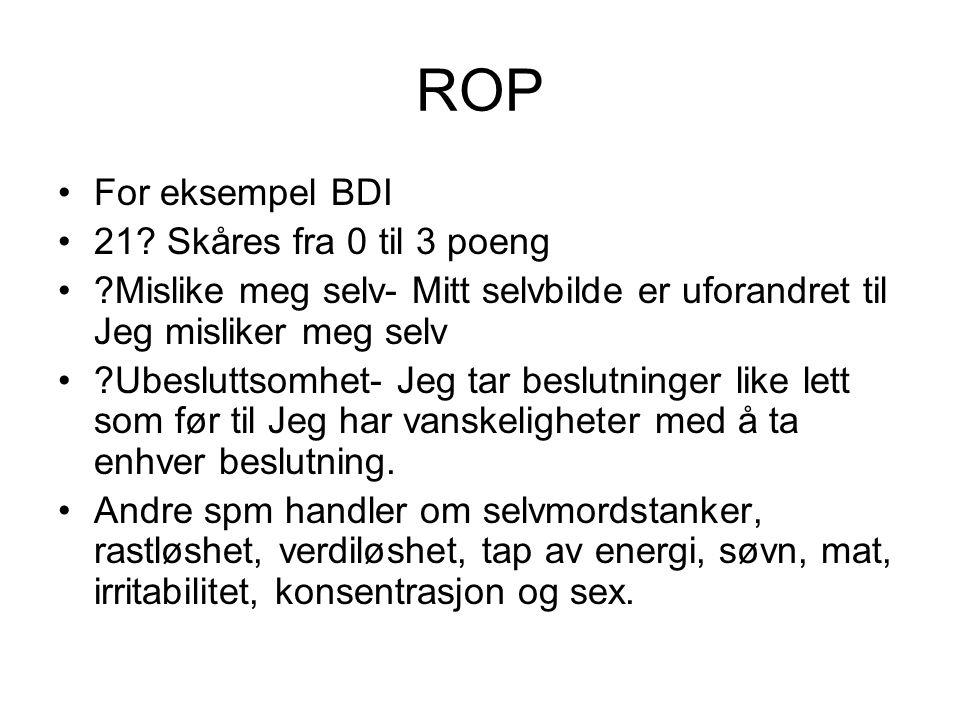 ROP For eksempel BDI 21 Skåres fra 0 til 3 poeng