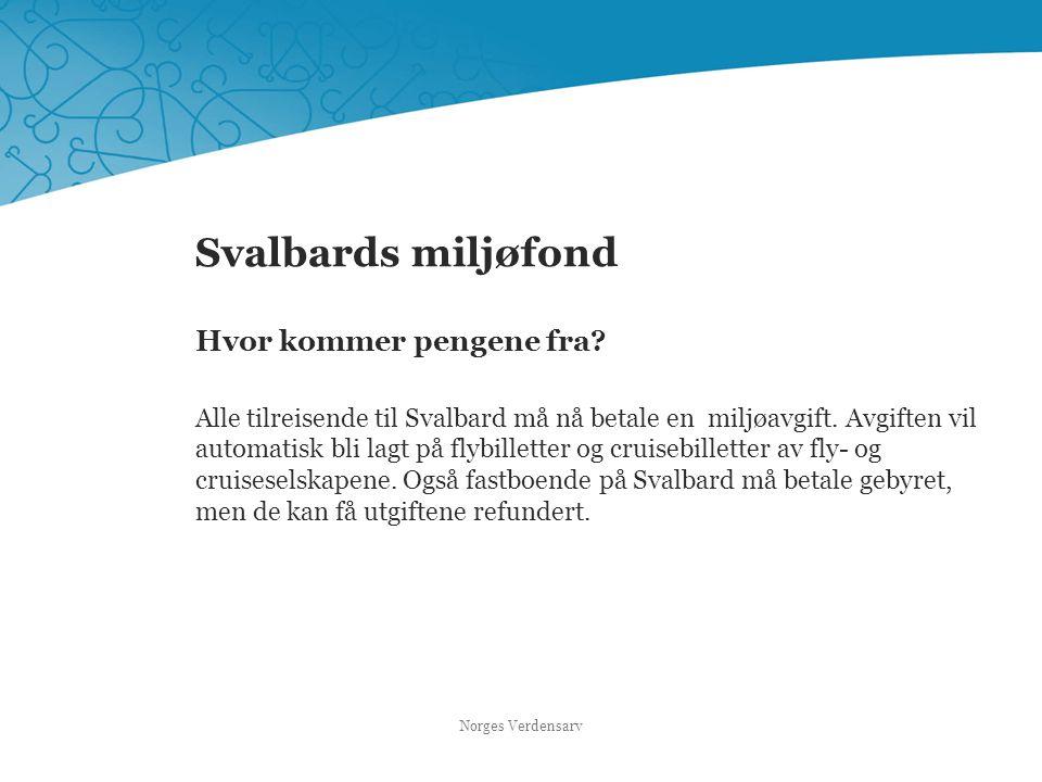 Svalbards miljøfond Hvor kommer pengene fra