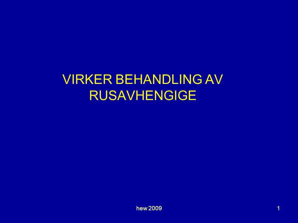 VIRKER BEHANDLING AV RUSAVHENGIGE