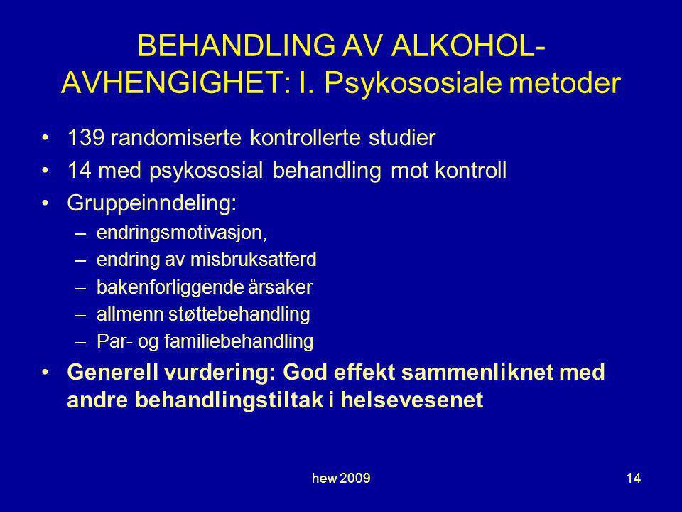 BEHANDLING AV ALKOHOL-AVHENGIGHET: I. Psykososiale metoder