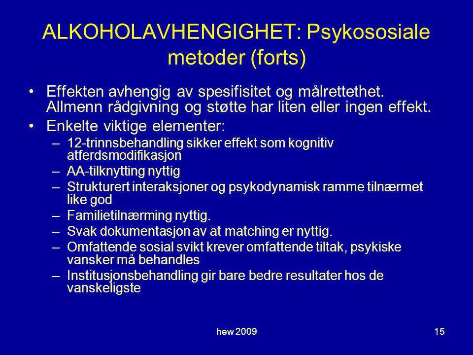 ALKOHOLAVHENGIGHET: Psykososiale metoder (forts)