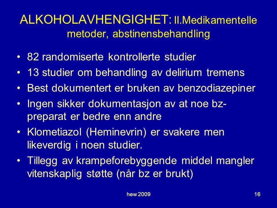 ALKOHOLAVHENGIGHET: II.Medikamentelle metoder, abstinensbehandling