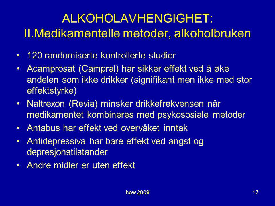 ALKOHOLAVHENGIGHET: II.Medikamentelle metoder, alkoholbruken