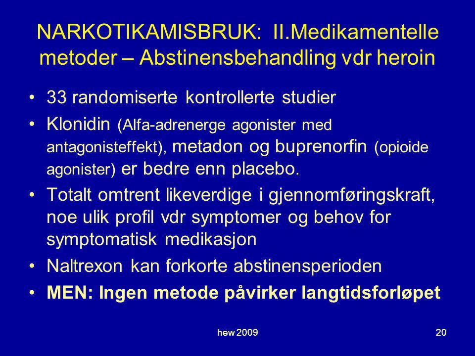 NARKOTIKAMISBRUK: II.Medikamentelle metoder – Abstinensbehandling vdr heroin