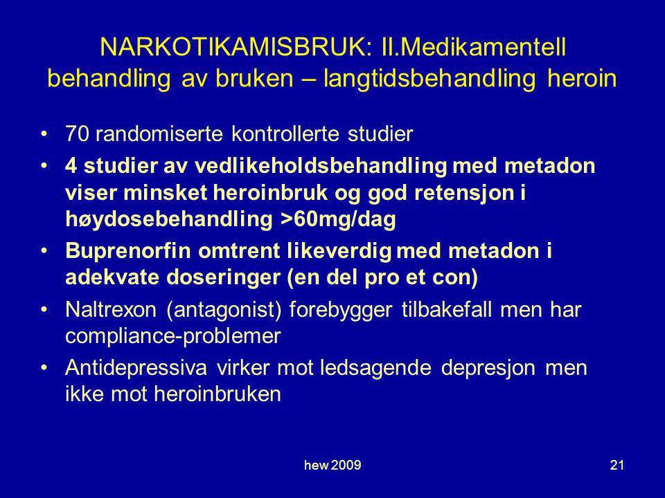 NARKOTIKAMISBRUK: II.Medikamentell behandling av bruken – langtidsbehandling heroin