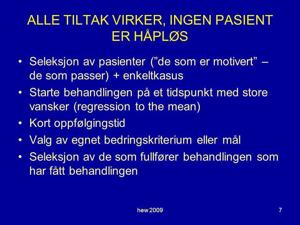 ALLE TILTAK VIRKER, INGEN PASIENT ER HÅPLØS