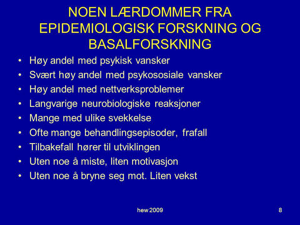 NOEN LÆRDOMMER FRA EPIDEMIOLOGISK FORSKNING OG BASALFORSKNING