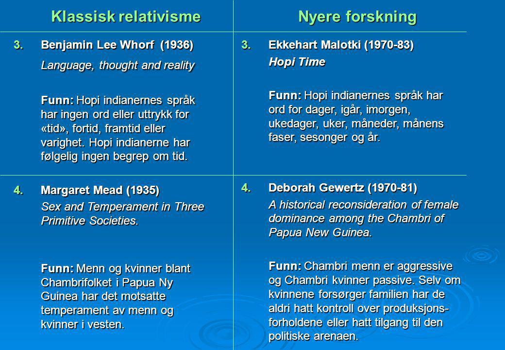 Klassisk relativisme Nyere forskning