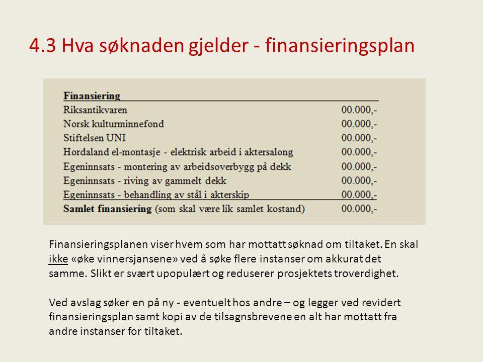 4.3 Hva søknaden gjelder - finansieringsplan