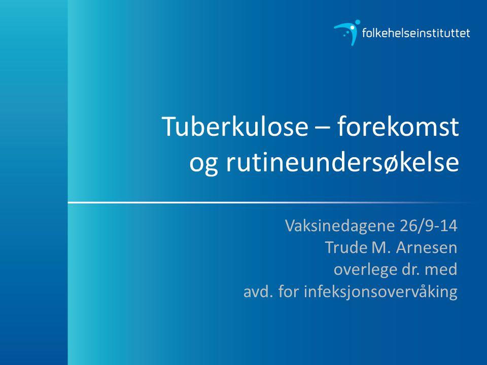 Tuberkulose – forekomst og rutineundersøkelse