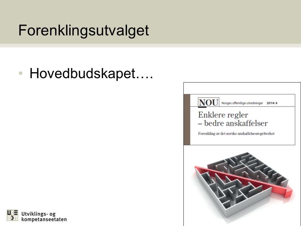 Forenklingsutvalget Hovedbudskapet….