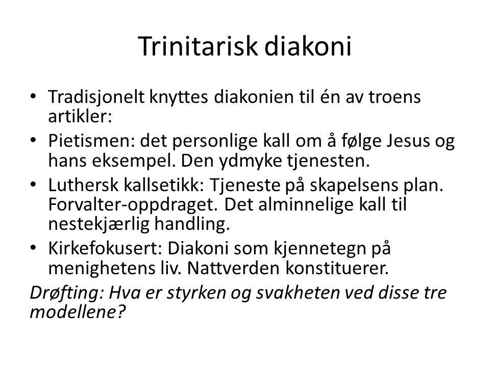 Trinitarisk diakoni Tradisjonelt knyttes diakonien til én av troens artikler: