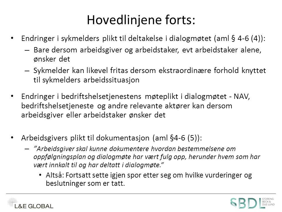 Hovedlinjene forts: Endringer i sykmelders plikt til deltakelse i dialogmøtet (aml § 4-6 (4)):