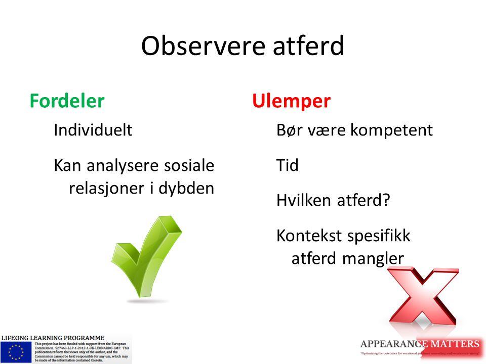 Observere atferd Fordeler Ulemper Individuelt