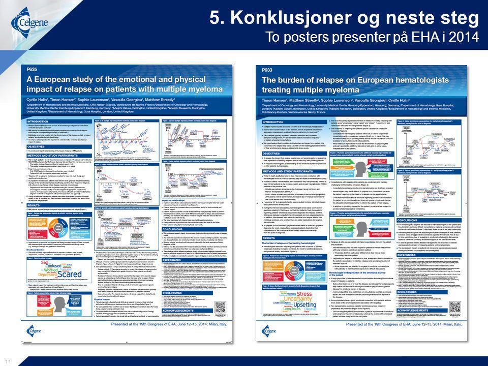 5. Konklusjoner og neste steg To posters presenter på EHA i 2014
