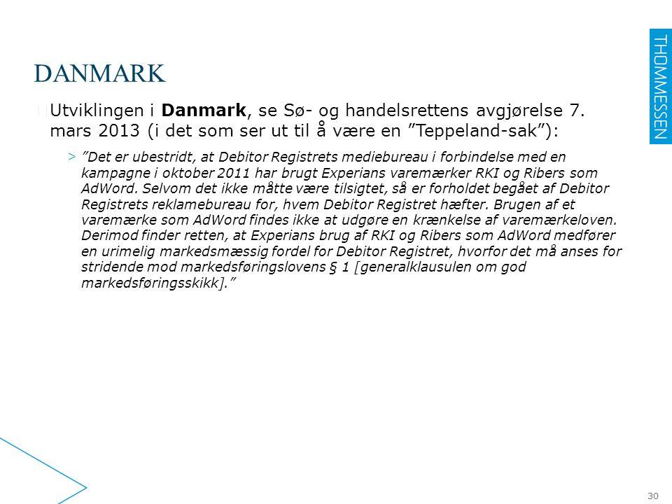 DANMARK Utviklingen i Danmark, se Sø- og handelsrettens avgjørelse 7. mars 2013 (i det som ser ut til å være en Teppeland-sak ):