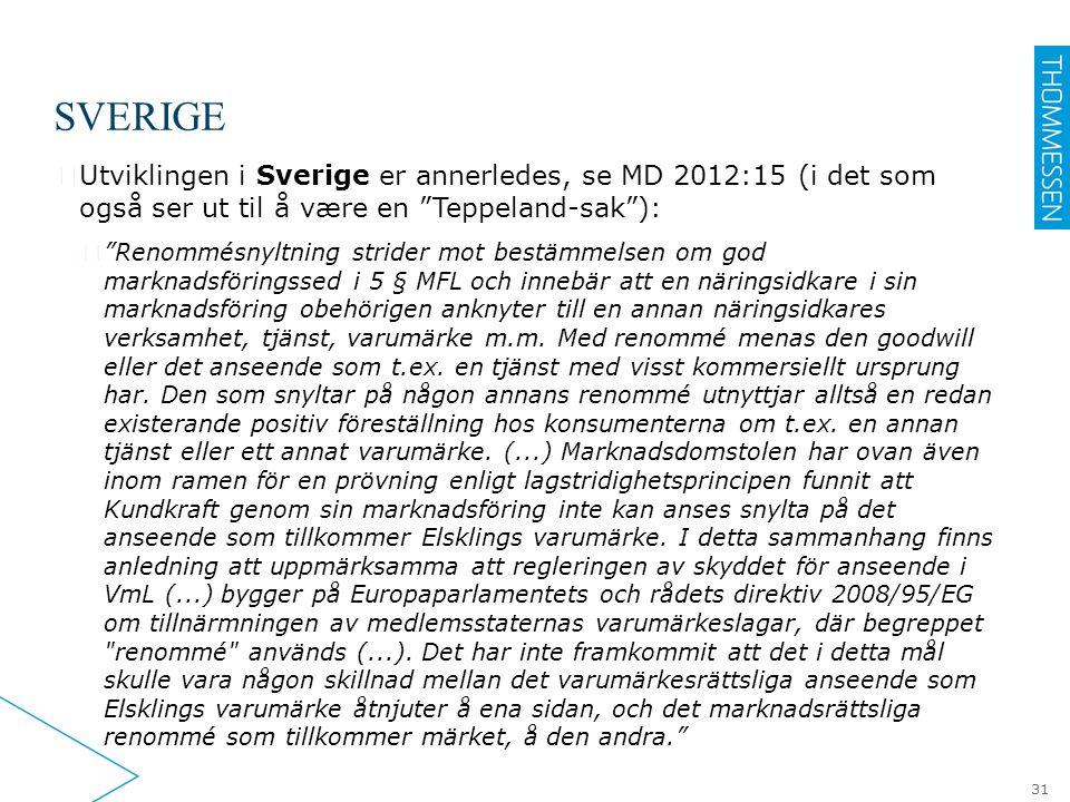 Sverige Utviklingen i Sverige er annerledes, se MD 2012:15 (i det som også ser ut til å være en Teppeland-sak ):