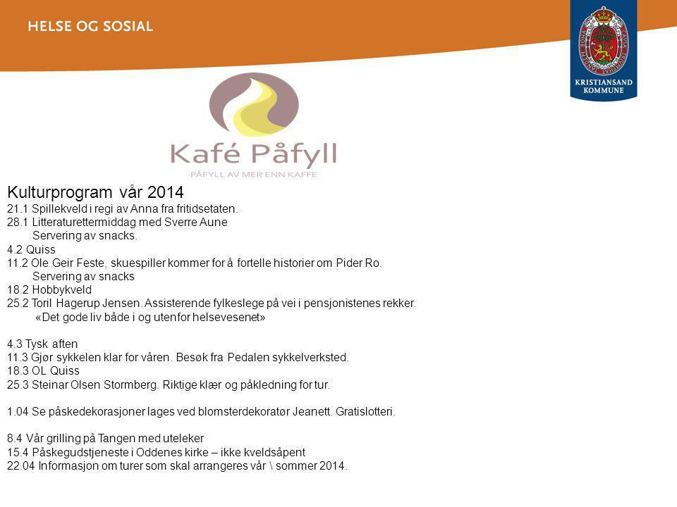 Kulturprogram vår 2014 21.1 Spillekveld i regi av Anna fra fritidsetaten. 28.1 Litteraturettermiddag med Sverre Aune.