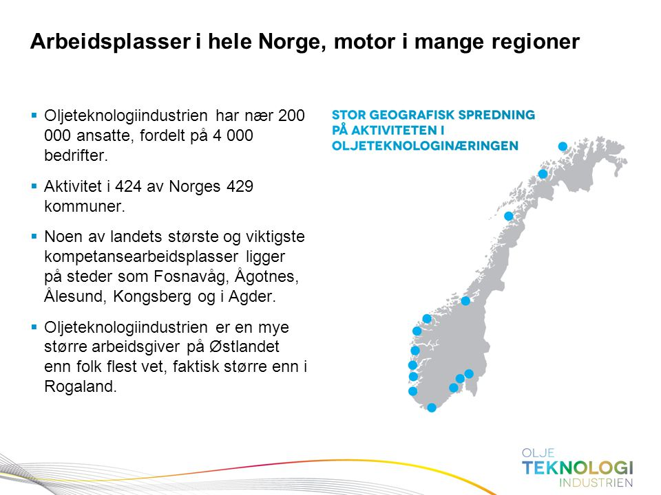 Arbeidsplasser i hele Norge, motor i mange regioner