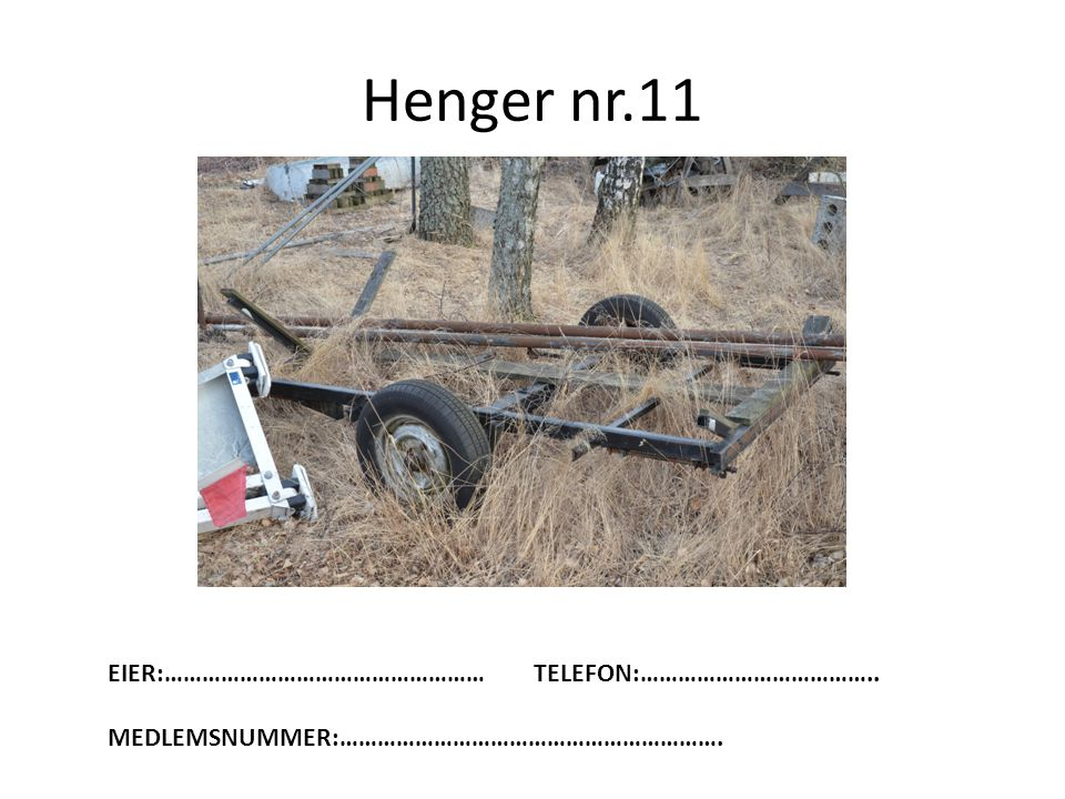 Henger nr.11 EIER:…………………………………………… TELEFON:………………………………..