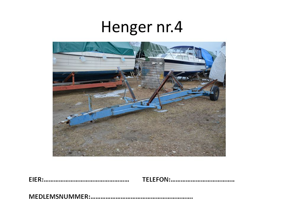 Henger nr.4 EIER:…………………………………………… TELEFON:………………………………..
