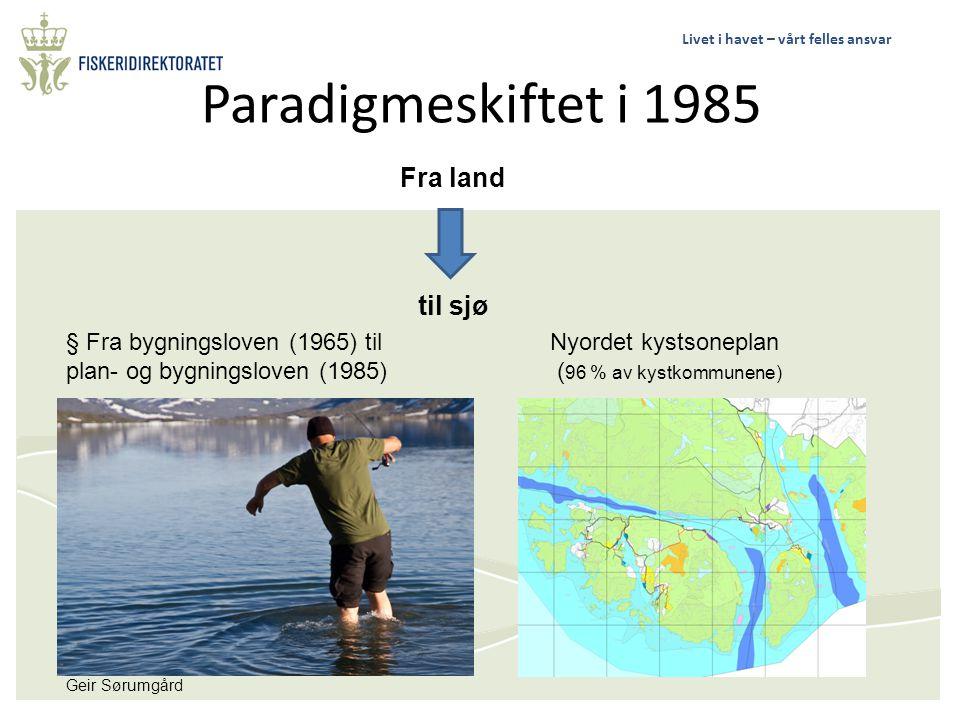 Paradigmeskiftet i 1985 Fra land til sjø