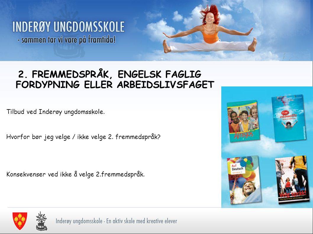 2. FREMMEDSPRÅK, ENGELSK FAGLIG FORDYPNING ELLER ARBEIDSLIVSFAGET