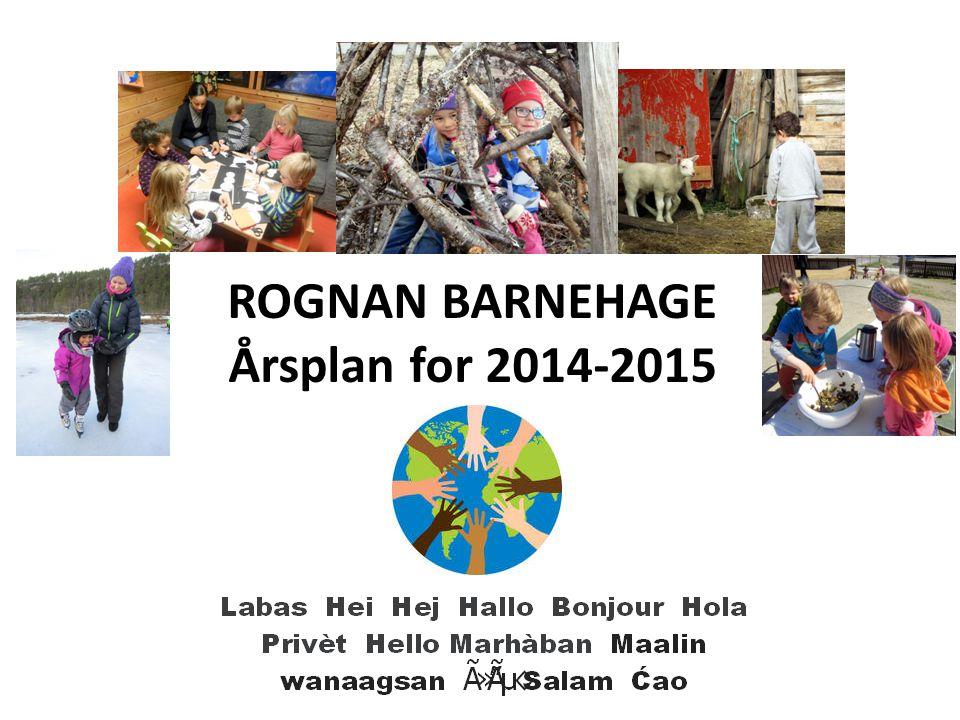ROGNAN BARNEHAGE Årsplan for 2014-2015