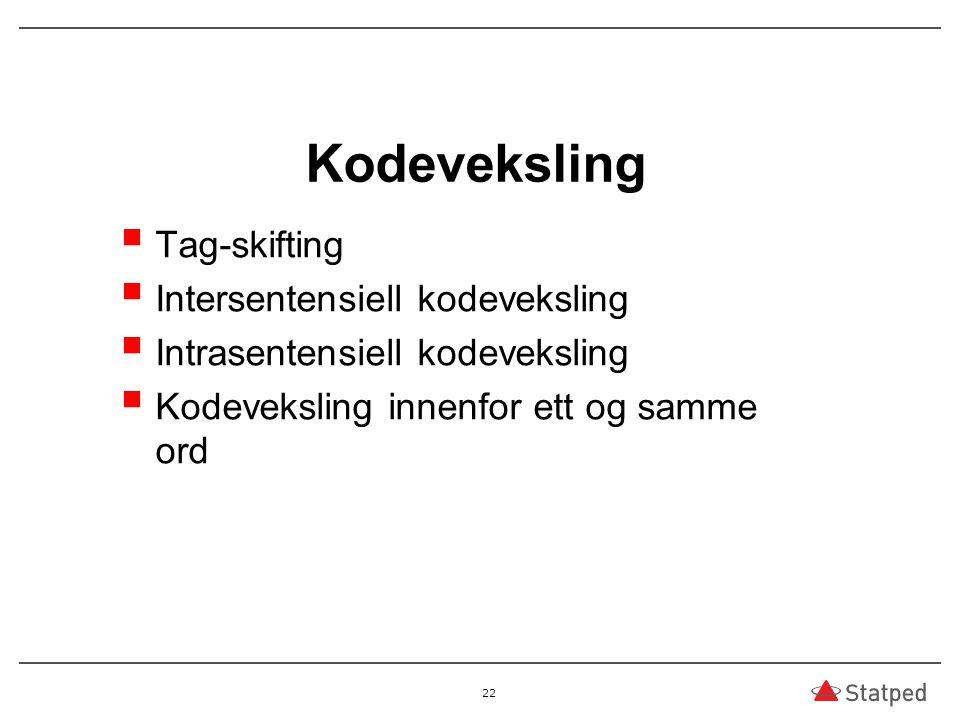 Kodeveksling Tag-skifting Intersentensiell kodeveksling