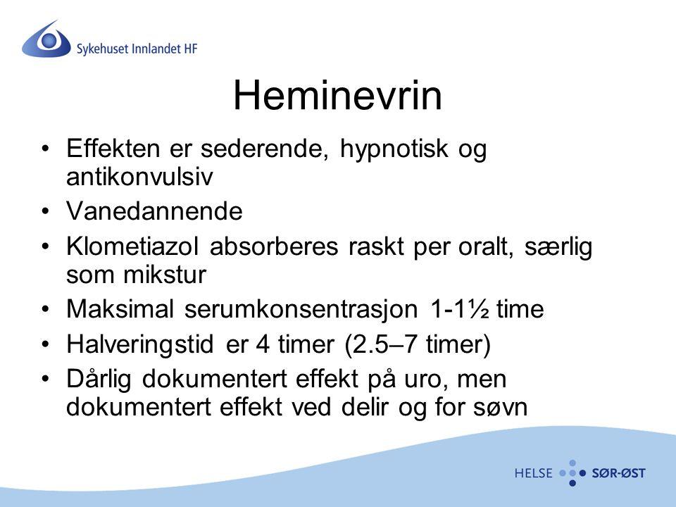 Heminevrin Effekten er sederende, hypnotisk og antikonvulsiv