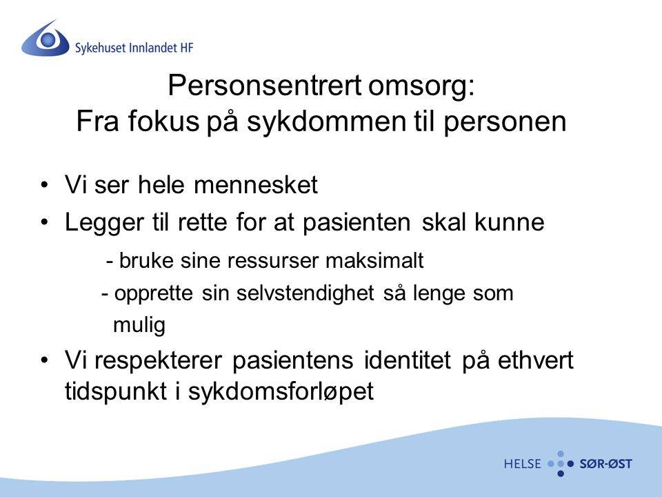 Personsentrert omsorg: Fra fokus på sykdommen til personen