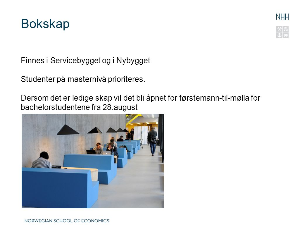 Bokskap Finnes i Servicebygget og i Nybygget